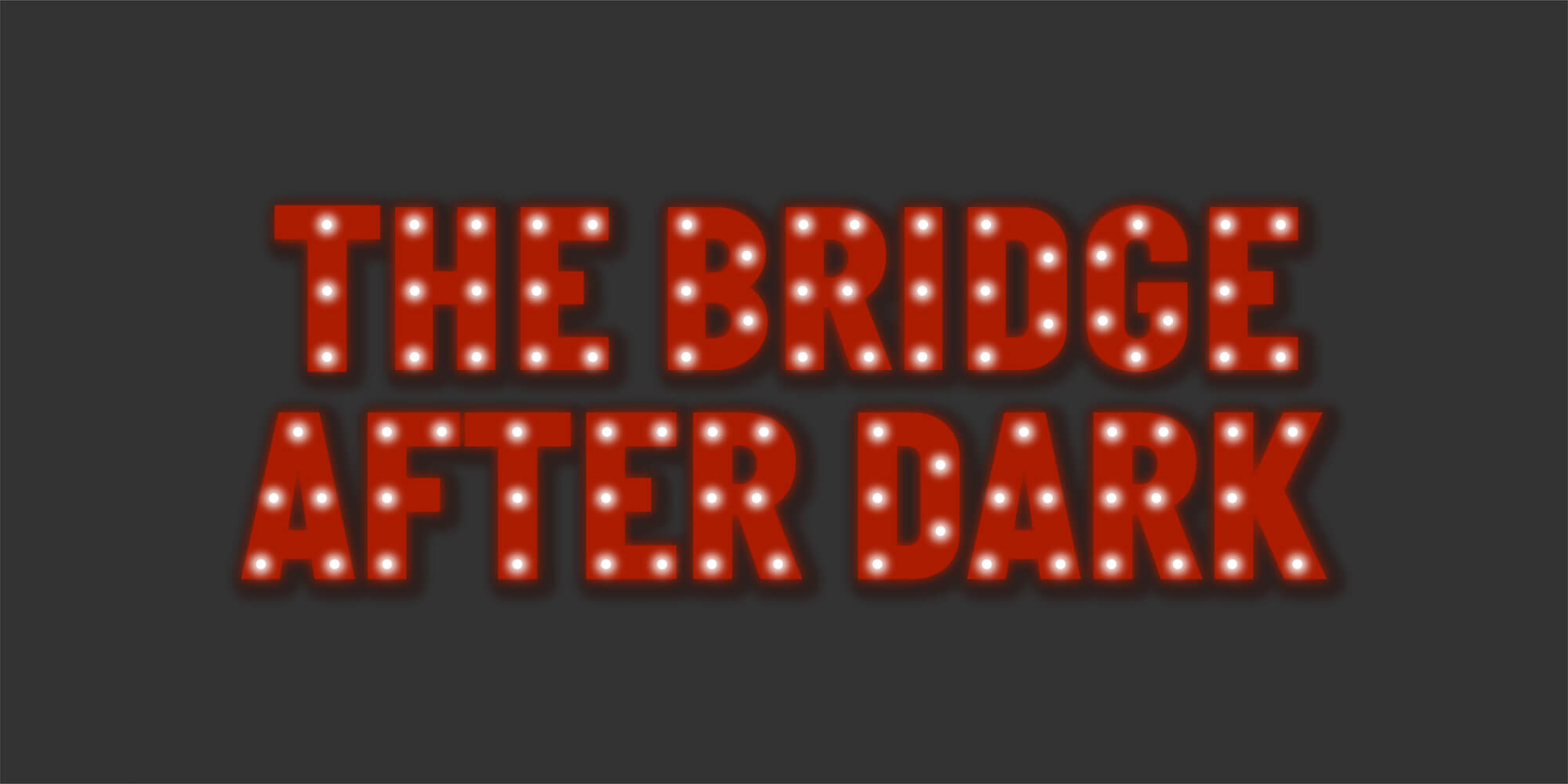 Special Events: The Bridge after dark